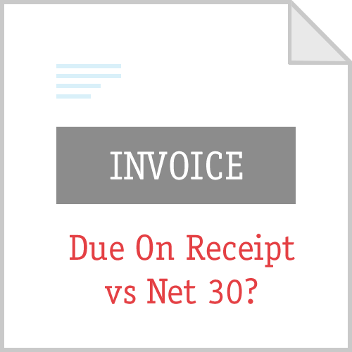due upon receipt vs net 30 what are the best invoice payment terms
